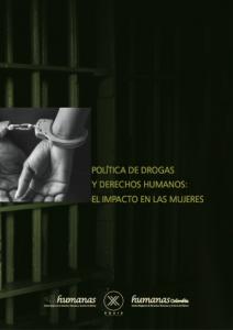 Política de drogas y derechos humanos: El impacto en las mujeres