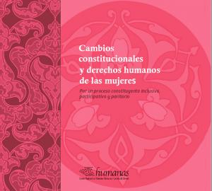 Cambios constitucionales y derechos humanos de las mujeres: Por un proceso constituyente inclusivo, participativo y paritario