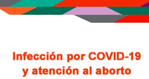 Infección por COVID-19 y atención al aborto