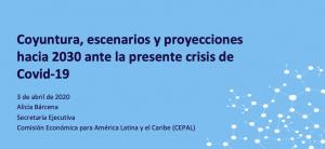 Coyuntura, escenarios y proyecciones hacia 2030 ante la presente crisis de Covid-19