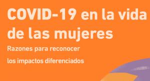 COVID-19 en la vida de las mujeres. Razones para reconocer los impactos diferenciados