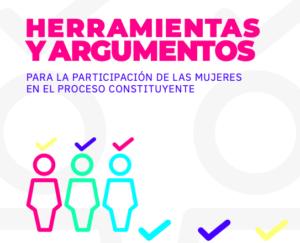 Herramientas y argumentos para la participación de las mujeres en el proceso constituyente