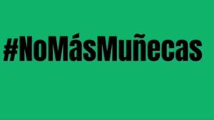 #NoMásMuñecas: Acción comunicacional por los derechos sexuales y reproductivos