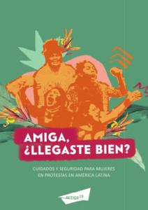 Amiga, ¿llegaste bien? Cuidados y seguridad para mujeres en protestas en América Latina