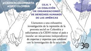 Colombia: 650 organizaciones de sociedad civil llamamos a una exhaustiva investigación de la represión de la protesta social y solicitamos a la CIDH mantenerse alerta