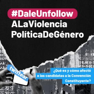Ser política en Twitter: violencia política de género en redes sociales a candidatas constituyentes