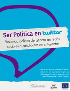 Estudio Ser política en twitter: Violencia política de género en redes sociales a candidatas constituyentes